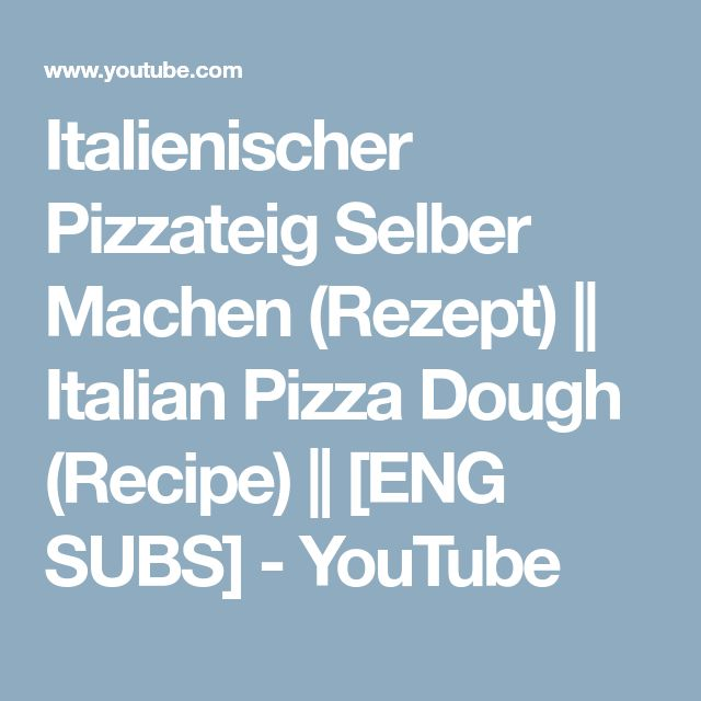 Italienischer Pizzateig Selber Machen (Rezept) || Italian Pizza Dough (Recipe) || [ENG SUBS] - YouTube