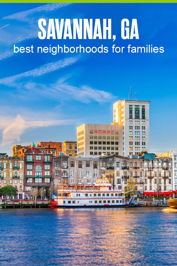 5 Best Neighborhoods In Savannah For Families Extra Space Storage Savannah Chat The Neighbourhood Places To Visit