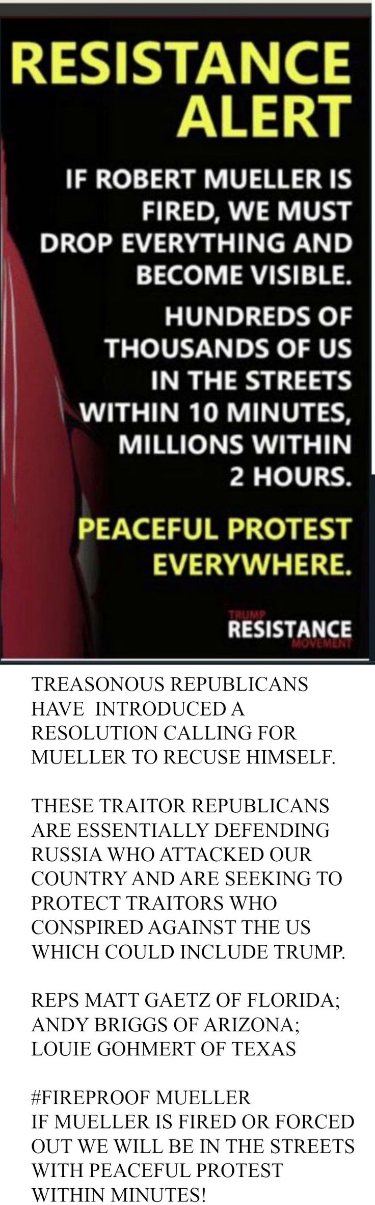 #FireproofMueller - Treasonous Repukes have introduced a Resolution for Mueller to recuse himself. Won't happen. If Mueller fired, we hit the streets!