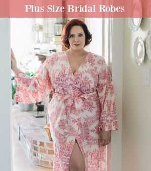 Plus Size Bridal Robes from Pretty Pear Bride - Come in sizes up to XXL   Pretty Pear Bride