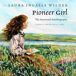 Laura Ingalls Wilder Autobiography 'Pioneer Girl' Tops Amazon Bestsellers - Speakeasy - WSJ