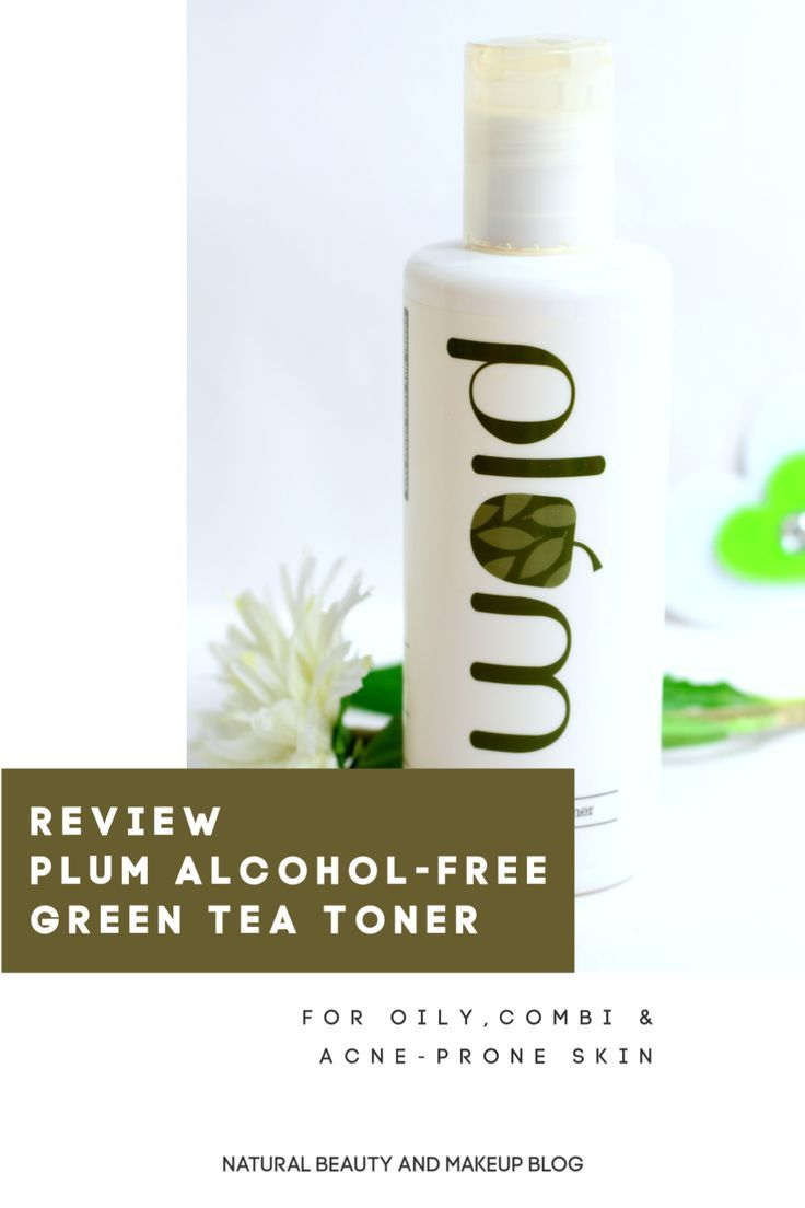 Review Of Plum Goodness Alcoholfree Greenteatoner Acneproneskin
