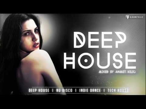 DEEP HOUSE YT SET 2015 - AHMET KILIC (re upload)