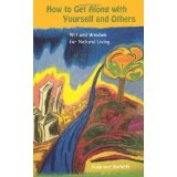 How to Get Along with Yourself and Others: Wit and Wisdom for Natural Living (Paperback)By Suzanne Burkett