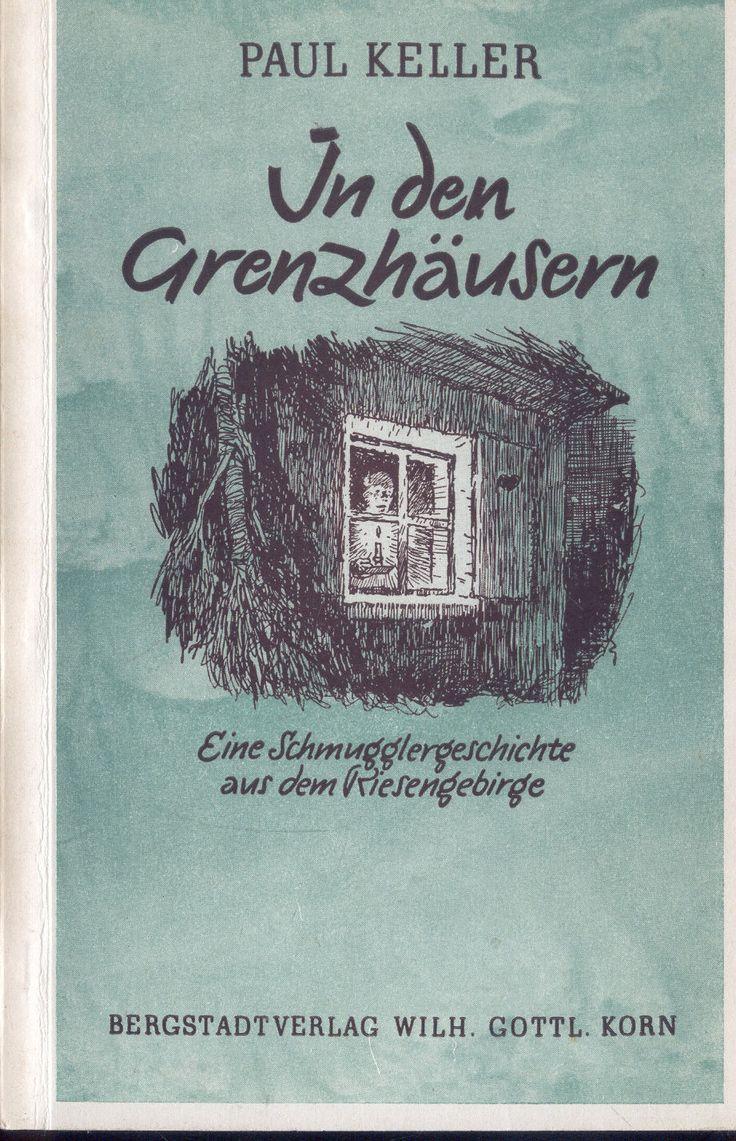 Paul Keller, i d Grenzhäuser, Schmuggler-Geschichte Riesengebirge Schlesien 1950 in Antiquitäten & Kunst, Antiquarische Bücher   eBay!