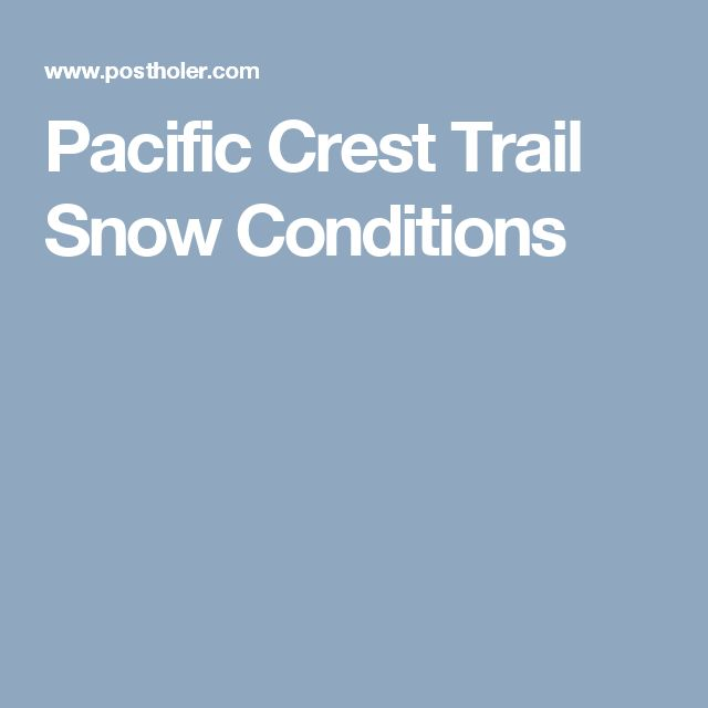 Pacific Crest Trail Snow Conditions