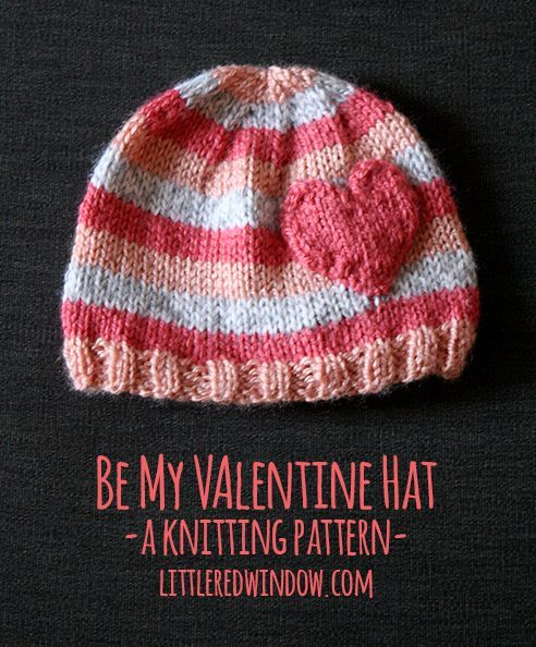 Be My Valentine Hat Knitting Pattern | littleredwindow.com | A cute, quick, easy and FREE knitting pattern perfect for Valentine's Day!: