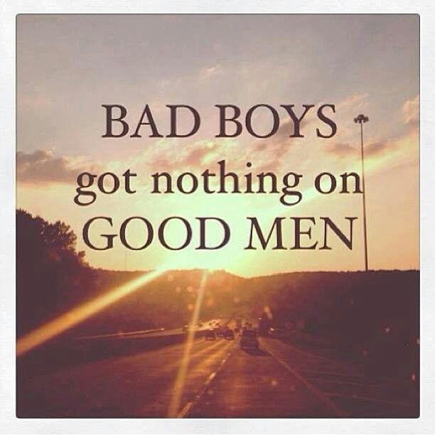 Quotes About Good Men: Bad Boys Vs. Good Men