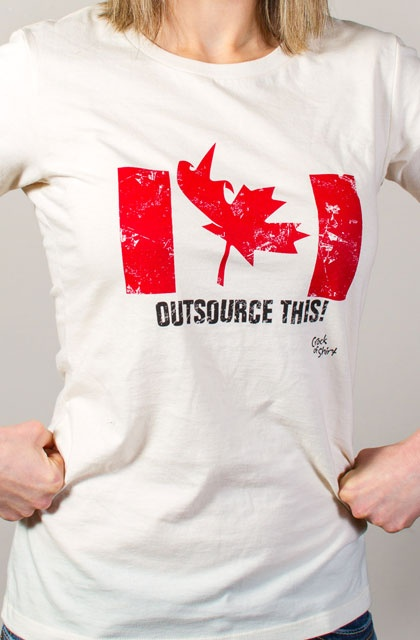Outsource This! Men and ladies t's. Speak your Canadian mind with 100% Canadian made t-shirts.