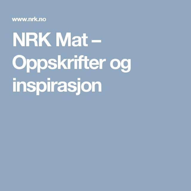 NRK Mat – Oppskrifter og inspirasjon