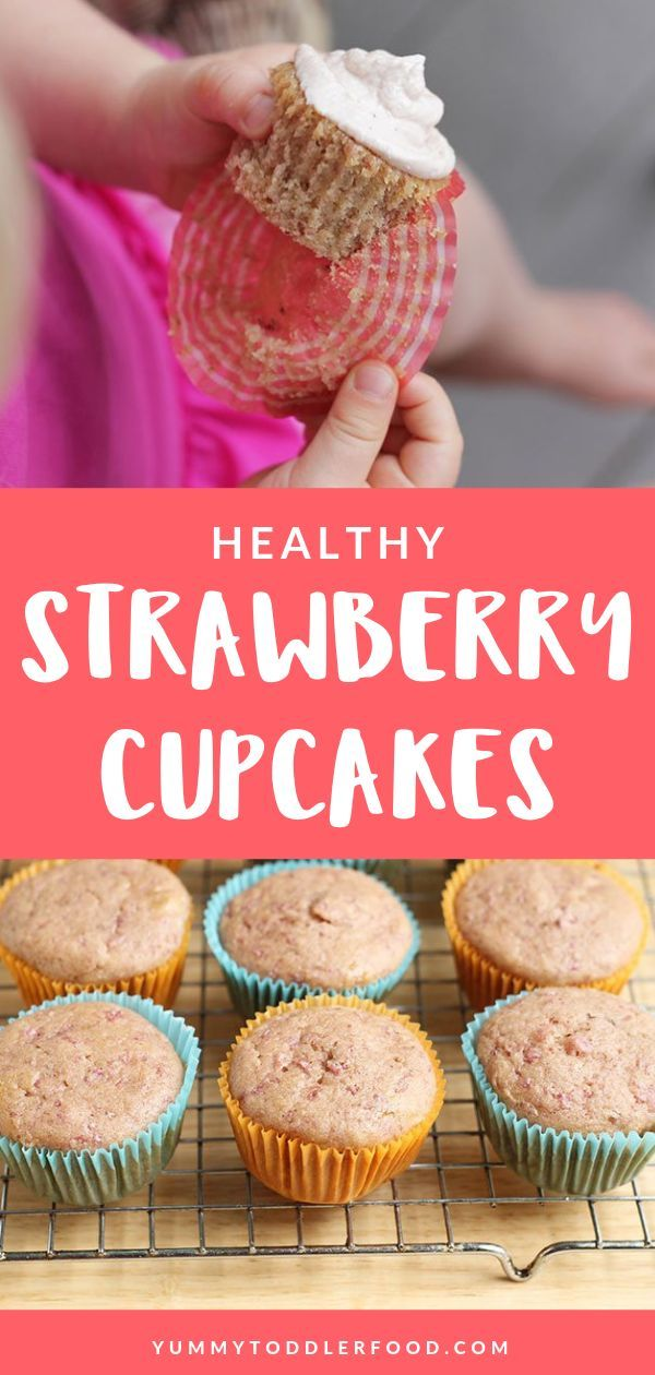Fresh Strawberry Cupcakes Perfect For A Baby Or Toddler Birthday Recipe Healthy Baking Strawberry Cupcake Recipes Healthy Cupcake Recipes