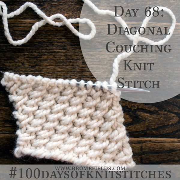 Day 68 - Diagonal Couching Knit Stitch +VIDEO