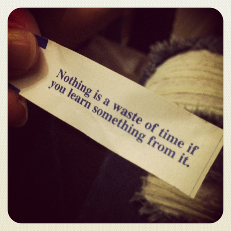 @Summer Fritsche - how funny - this was my fortune from last night...a sign?