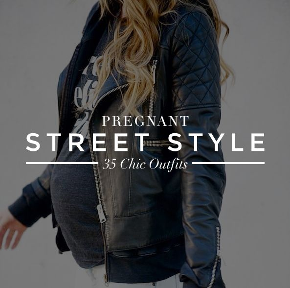 Pregnant Street Style: 35 Cool Outfits to Rock WhileExpecting | StyleCaster