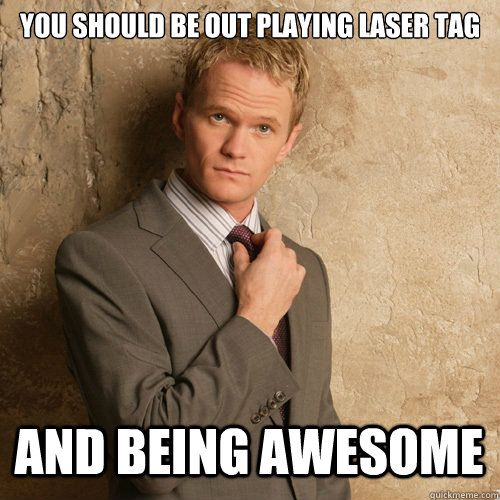Have you tried out our Laser Tag arena yet? It's Legen...wait for it...dary! #himym #lasertag #barney #meme