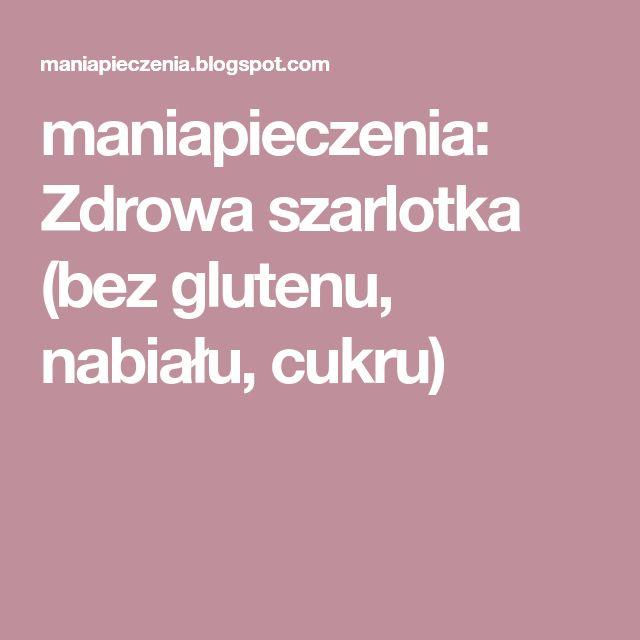 maniapieczenia: Zdrowa szarlotka (bez glutenu, nabiału, cukru)
