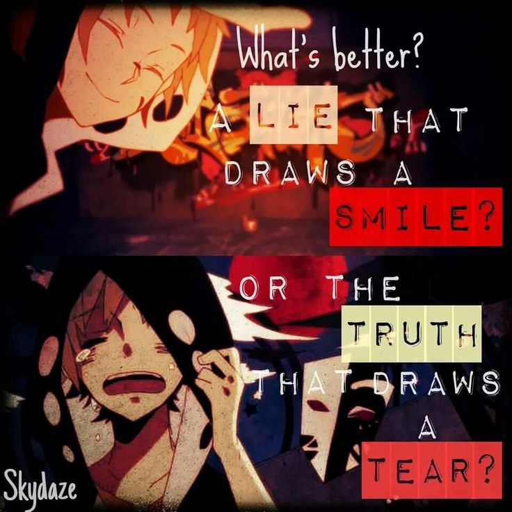 "for some reason i read it as ""what's better the lie of a smile, or the truth of a tear"""