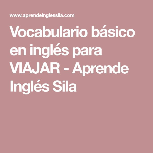 Vocabulario básico en inglés para VIAJAR - Aprende Inglés Sila