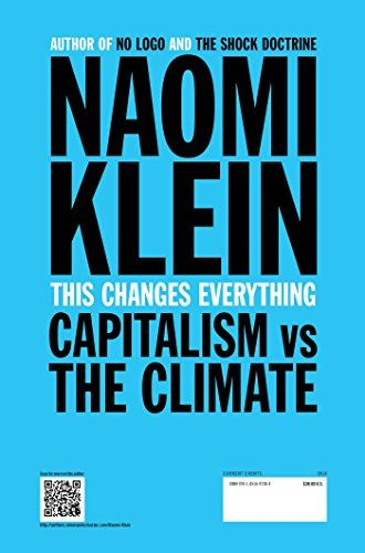 This Changes Everything: Capitalism vs. The Climate: Naomi Klein: 9781451697384: AmazonSmile: Books
