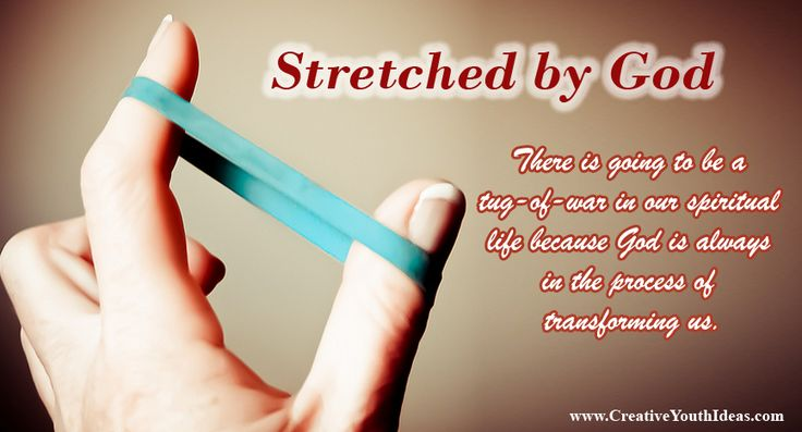 There is going to be a tug-of-war in our spiritual life because God is always in the process of transforming us. Change causes tension and we are stretched. This week's lesson uses rubber bands for games and as an object lesson on the topic of being stretched by God.