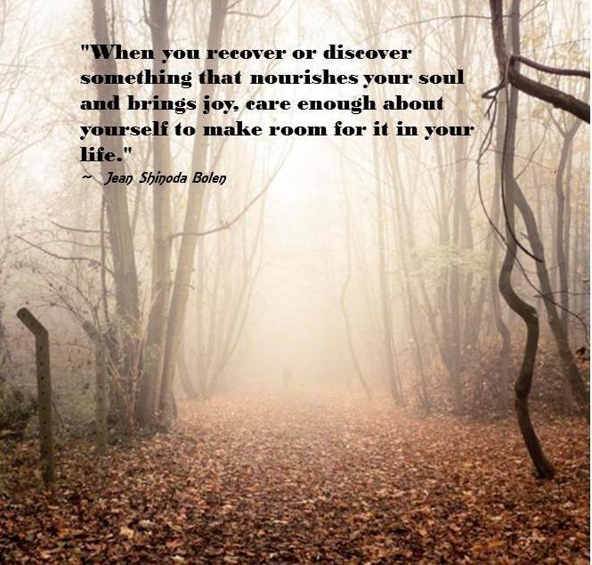 Make room to nourish your soul ... Jungian analyst Jean Shinoda Bolen