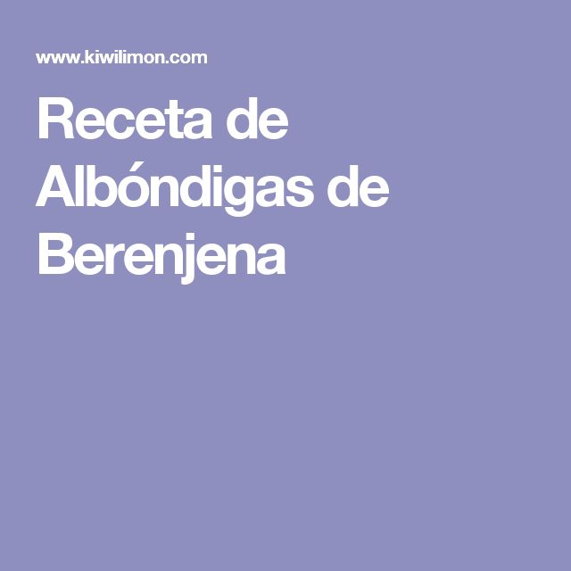 Receta de Albóndigas de Berenjena