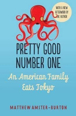 Pretty Good Number One: An American Family Eats Tokyo by Matthew Amster-Burton.  Everyone knows how to live the good life in Paris, Provence, or Tuscany. Now, Matthew Amster-Burton makes you fall in love with Tokyo. Experience this exciting and misunderstood city through the eyes of three Americans vacationing in a tiny Tokyo apartment. Follow 8-year-old Iris on a solo errand to the world's greatest supermarket, picnic on the bullet train, and eat a staggering array of great, inexpensive…
