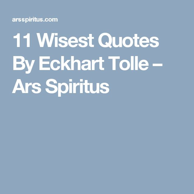 11 Wisest Quotes By Eckhart Tolle – Ars Spiritus