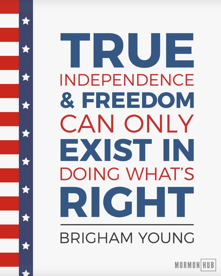 """""""True independence and freedom can only exist in doing what is right"""" - Brigham Young  #lds #mormonhub #ldsquotes #sharegoodness #mormon"""
