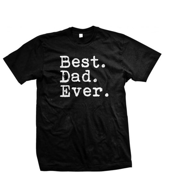 Fathers Day Gifts From Kids: Best Dad Ever T-Shirt