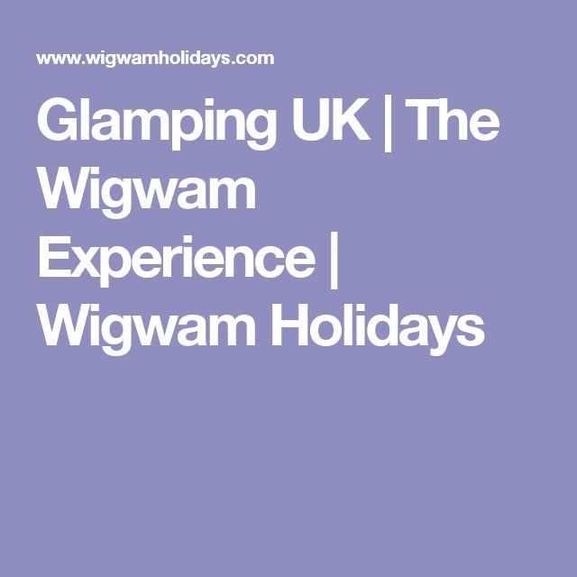 Glamping UK | The Wigwam Experience | Wigwam Holidays