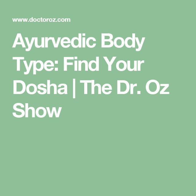 Ayurvedic Body Type: Find Your Dosha | The Dr. Oz Show
