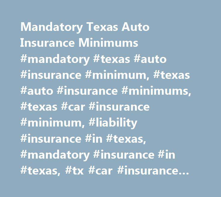 Mandatory Texas Auto Insurance Minimums #mandatory #texas #auto #insurance #minimum, #texas #auto #insurance #minimums, #texas #car #insurance #minimum, #liability #insurance #in #texas, #mandatory #insurance #in #texas, #tx #car #insurance #minimum http://germany.remmont.com/mandatory-texas-auto-insurance-minimums-mandatory-texas-auto-insurance-minimum-texas-auto-insurance-minimums-texas-car-insurance-minimum-liability-insurance-in-texas-mandatory-i/  # Mandatory Texas Auto Insurance…