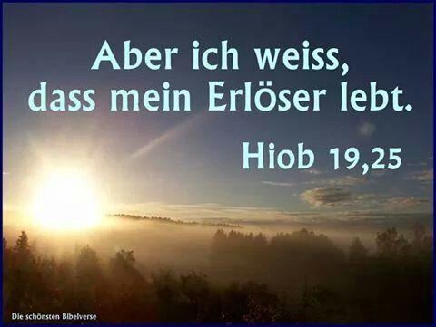 """""""  #ABER ICH WEISS DAS MEIN ERLÖSER LEBT . """" - #BIBEL - #HIOB 19:"""
