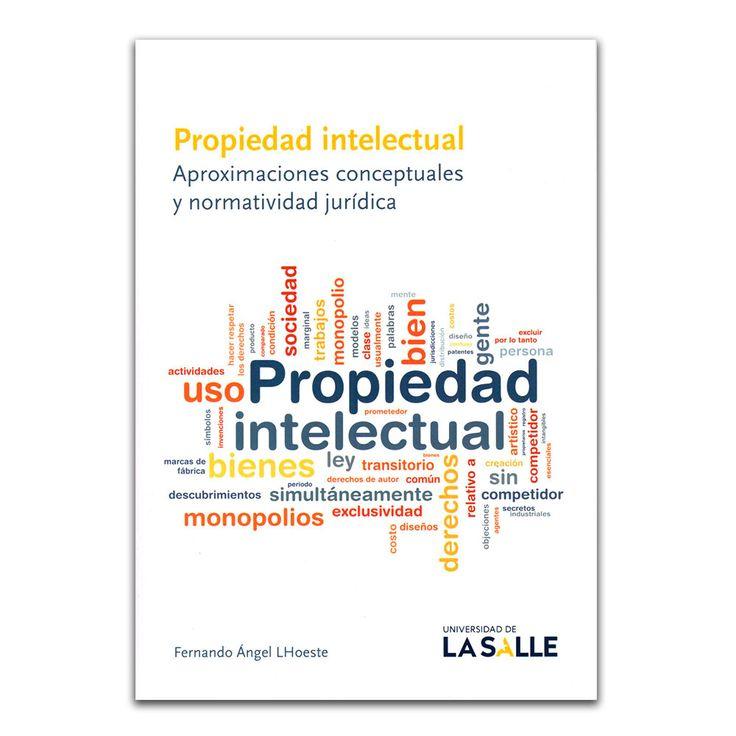 Propiedad intelectual. Aproximaciones conceptuales y normatividad jurídica – Fernando Ángel LHoeste – Universidad de La Salle www.librosyeditores.com Editores y distribuidores.