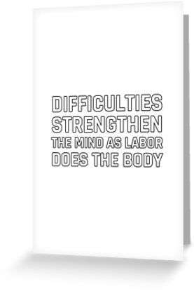 'Stoic Quotes – Difficulties strengthen the mind as labor does the body' Greeting Card by IdeasForArtists