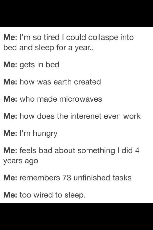 Me trying to fall asleep.