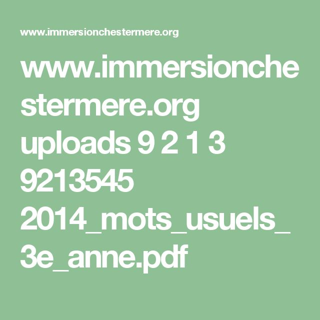 www.immersionchestermere.org uploads 9 2 1 3 9213545 2014_mots_usuels_3e_anne.pdf