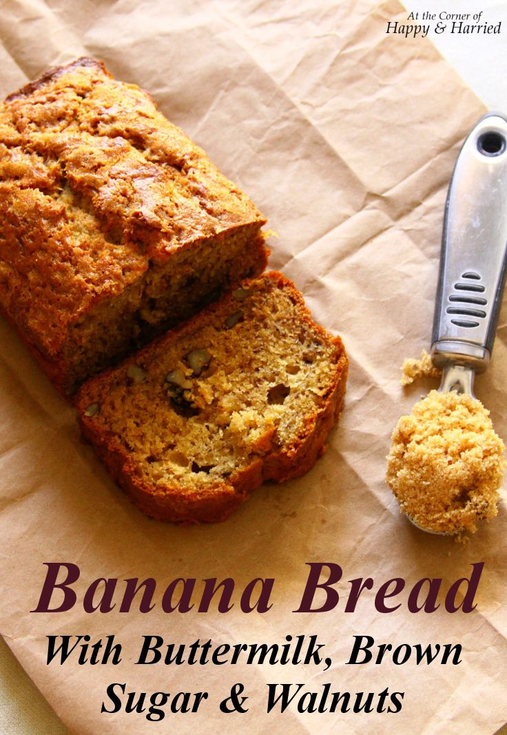 Banana Bread With Buttermilk, Brown Sugar & Walnuts