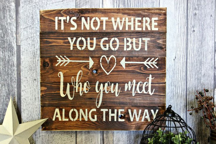It's Not Where You Go, But Who You Meet Along The Way. Rustic Decor. Wood Sign. Country. Wall Decor. Gift. Distressed. Made in Canada. by WhereTheCrowFliesCA on Etsy