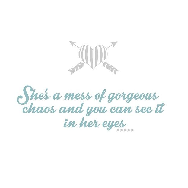 17 Best Chaos Quotes On Pinterest: She's A Mess Of Gorgeous Chaos And You Can See It In Her
