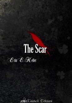 The Scar - gratuito - Erin E. Keller  - GRATUITO  http://www.triskelledizioni.it/prodotto/the-scar-erin-e-keller-racconto-gratuito/