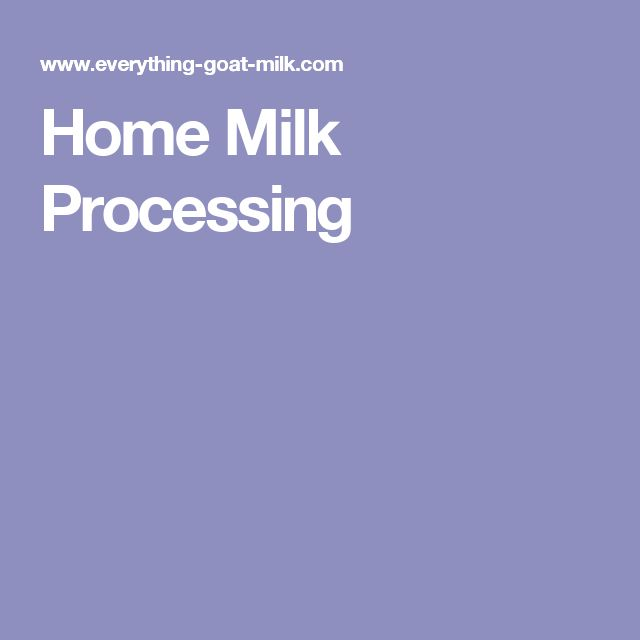 Home Milk Processing