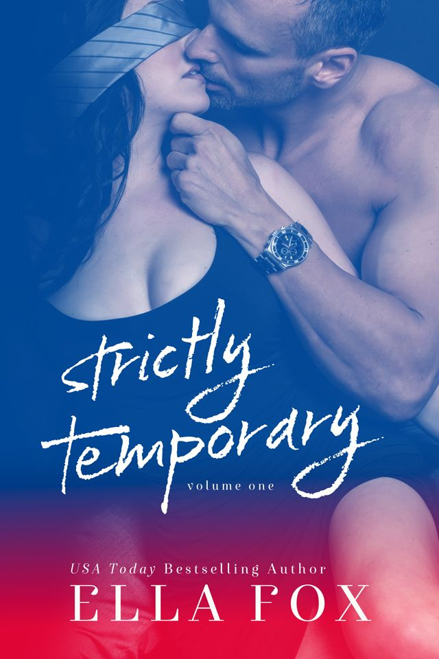 Strictly Temporary by Ella Fox. Cover design Sommer Stein of Perfect Pear Creative Cover Photo by Sara Eirew