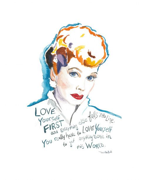 I Love Lucy, portrait and inspiring quote, Lucille Ball