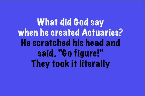 An Actuary Joke | Insurance | Math jokes, School jokes, Mr ...