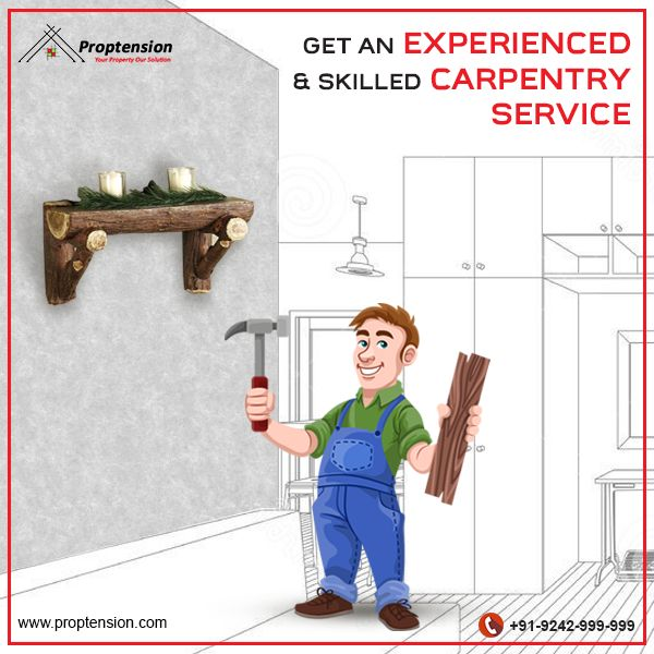 Get An Experienced & Skilled #Carpentry Service ! Make Life Easy with Experienced and skilled Carpentry service Only with #Proptension.