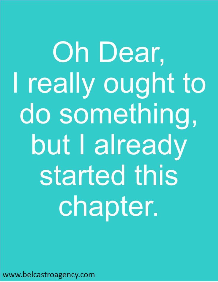Oh Dear, I really ought to do something, but I already started this chapter.