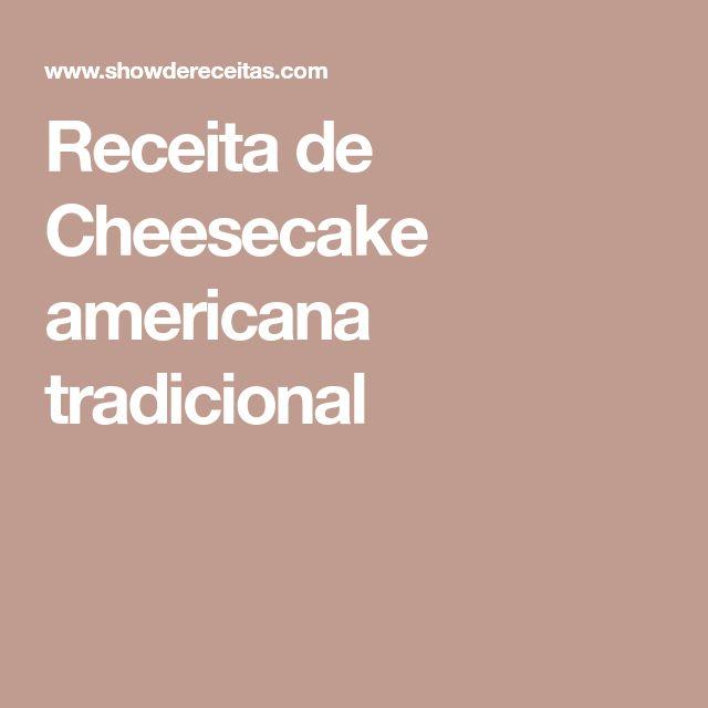 Receita de Cheesecake americana tradicional