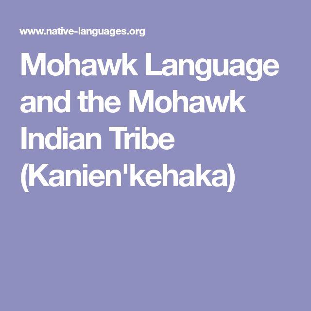 Mohawk Language and the Mohawk Indian Tribe (Kanien'kehaka)